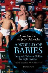 A World of Babies: Imagined Childcare Guides for Eight Societies, Edition 2