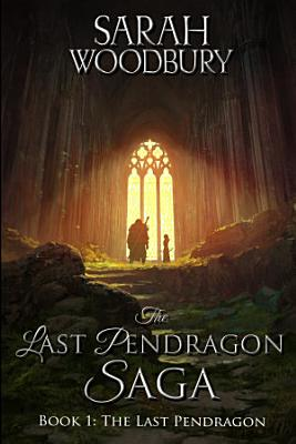 The Last Pendragon  The Last Pendragon Saga Book 1  PDF