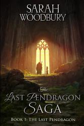 The Last Pendragon The Last Pendragon Saga Book 1  Book PDF