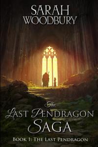 The Last Pendragon  The Last Pendragon Saga Book 1
