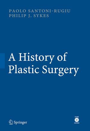 A History of Plastic Surgery PDF