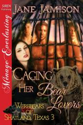 Caging Her Bear Lovers [Werebears of Shatland, Texas 3]