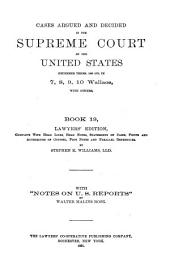 Reports of Cases Argued and Decided in the Supreme Court of the United States: Book 19