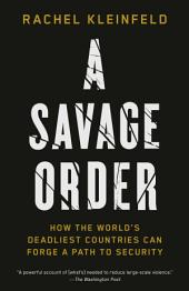 A Savage Order: How Societies Recover from Oppression and Violence