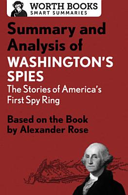Summary and Analysis of Washington's Spies: The Story of America's First Spy Ring
