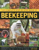 The Complete Step-by-Step Book of Beekeeping