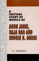 A Critical Study of Novels of Arun Joshi  Raja Rao and Sudhin N  Ghose PDF