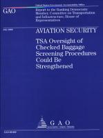 Aviation Security  TSA Oversight of Checked Baggage Screening Procedures Could Be Strengthened PDF