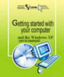 Getting Started with Your Computer and the Windows XP Environment