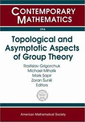 Topological and Asymptotic Aspects of Group Theory: AMS Special Session, Probabilitistic and Asymptotic Aspects of Group Theory, March 26-27, 2004, Athens, Ohio : AMS Special Session, Topological Aspects of Group Theory, October 16-17, 2004, Nashville, Tennessee