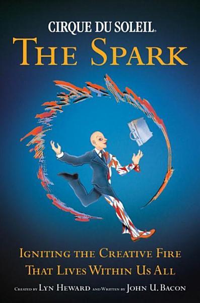 Download Cirque Du Soleil  R  The Spark Book