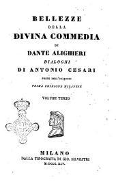 Bellezze della Divina Commedia di Dante Alighieri dialoghi di Antonio Cesari: Volume 3