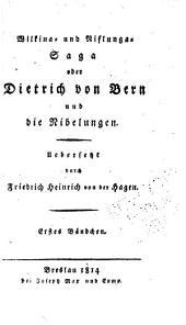 Nordische Heldenromane: Bd. Wilkina- und Niflunga-saga, oder Dietrich von Bern, und die Nibelungen