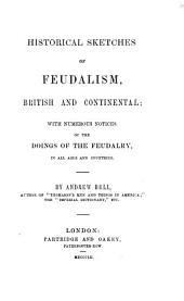 Historical Sketches of Feudalism, British and Continental