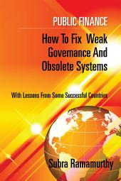 Public Finance: How to fix weak governance and obsolete systems