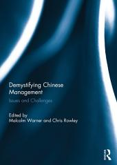 Demystifying Chinese Management: Issues and Challenges