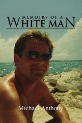 Memoirs Of A White Man Book PDF