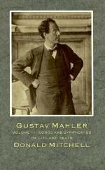 Gustav Mahler, Songs and Symphonies of Life and Death