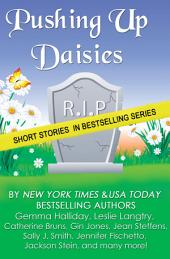 Pushing Up Daisies: (a short story collection)