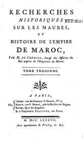 Recherches historiques sur les Maures et histoire de l'empire de Maroc: Volume3