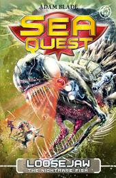 Sea Quest: Loosejaw the Nightmare Fish: Book 32