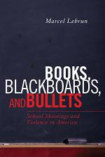 Books, Blackboards, and Bullets