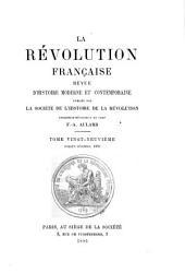 La Révolution française: revue d'histoire moderne et contemporaine, Volume29