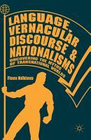 Language  Vernacular Discourse and Nationalisms PDF