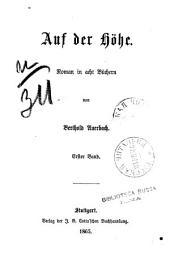 Auf der Höhe Roman in acht Büchern von Berthold Auerbach: Band 1