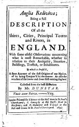 Anglia Rediviva  being a full description of all the Shires  Cities  Principal Towns and Rivers  in England  etc PDF