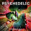 Psychedelic Calendar 2021