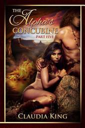 The Alpha's Concubine - Part Five (Historical Shifter Romance)
