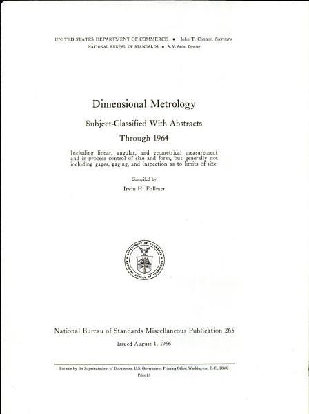 Dimensional Metrology  Subject classified with Abstracts Through 1964 PDF