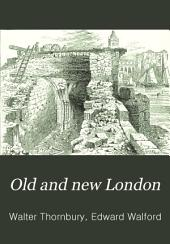 Old and New London: The city ancient and modern