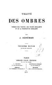 Traité des ombres: théorie des teintes, des points brillants et de la perspective cavalière