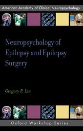 Neuropsychology of Epilepsy and Epilepsy Surgery