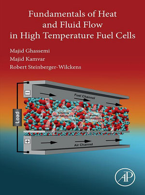 Fundamentals of Heat and Fluid Flow in High Temperature Fuel Cells PDF
