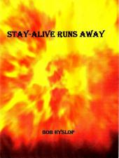 Stay-Alive Runs Away