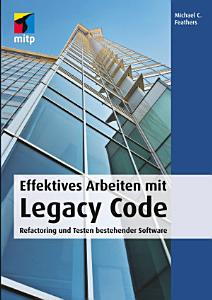 Effektives Arbeiten mit Legacy Code PDF