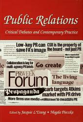 Public Relations: Critical Debates and Contemporary Practice