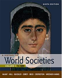 A History Of World Societies  Volume 1  To 1600