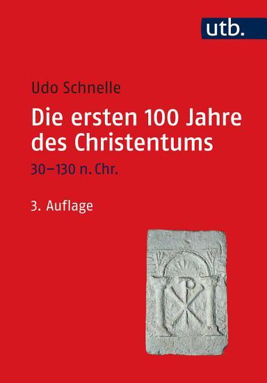 Die ersten 100 Jahre des Christentums 30 130 n  Chr  PDF