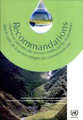 Recommandations relatives au paiement des services rendus par les écosystèmes dans le cadre de la gestion intégrée des ressources en eau