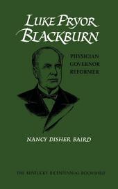 Luke Pryor Blackburn: Physician, Governor, Reformer