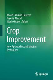Crop Improvement: New Approaches and Modern Techniques