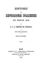 Histoire des Républiques Italiennes du Moyen Age: Volume4