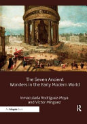 The Seven Ancient Wonders in the Early Modern World PDF