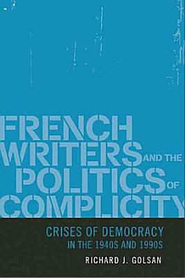 French Writers and the Politics of Complicity PDF