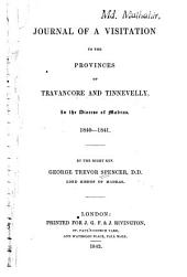Journal of a Visitation to the Provinces of Travancore and Tinnevelly, in the Diocese of Madras, 1840-1841
