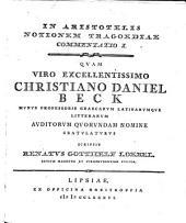 In Aristotelis Notionem Tragoediae Commentatio I: Quam Viro Excellentissimo Christiano Daniel Beck Munus Professoris Graecarum Latinarumque Litterarum Auditorum Quorundam Nomine Gratulaturus, Volume 1